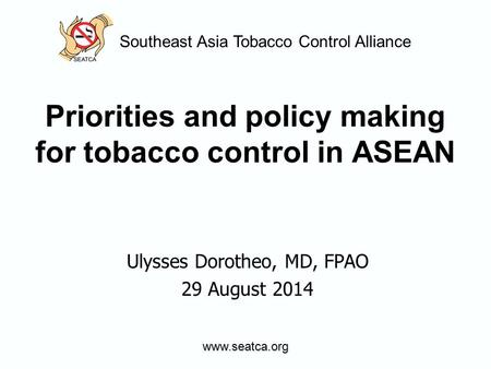 Priorities and policy making for tobacco control in ASEAN
