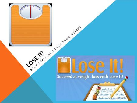 LOSE IT! KEEP TRACK AND LOSE SOME WEIGHT. Lose It! Is an effective app which allows you to set a daily calorie intake, track what foods you eat, and tracks.