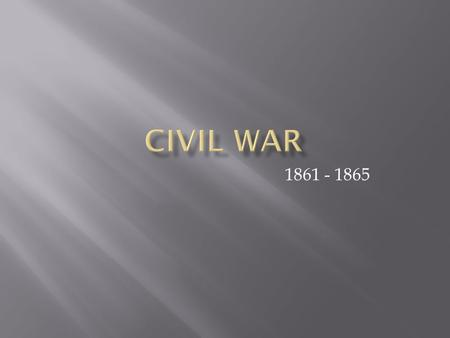 1861 - 1865. People Important Battles Advantage & Dis- advantage Com- promise C.S.A.Important Documents 100 200 300 400 500.