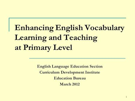 Enhancing English Vocabulary Learning and Teaching at Primary Level
