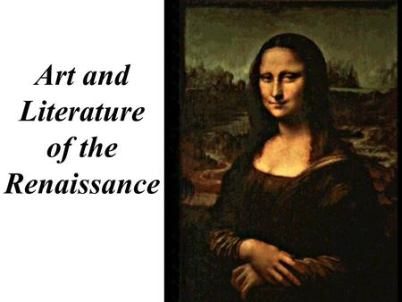 Art and Literature of the Renaissance Classical Influences.
