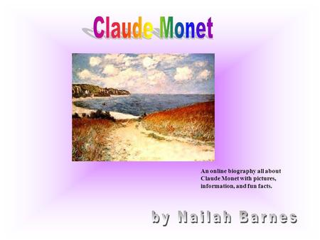 Claude Monet by Nailah Barnes