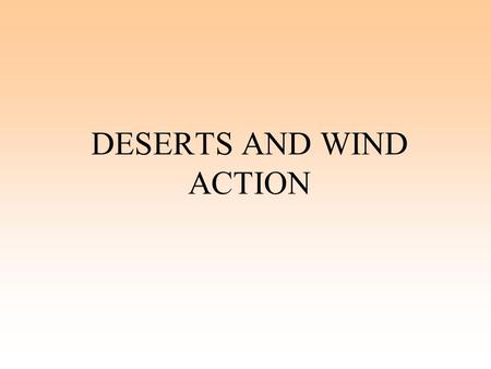 DESERTS AND WIND ACTION