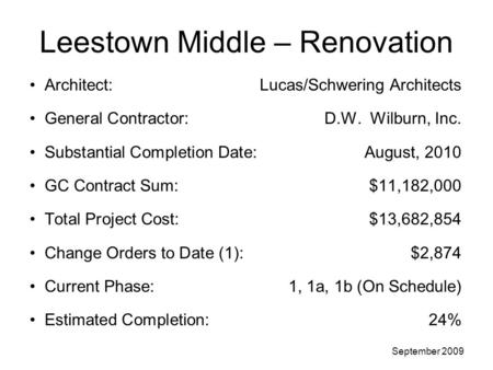 Leestown Middle – Renovation Architect: Lucas/Schwering Architects General Contractor: D.W. Wilburn, Inc. Substantial Completion Date:August, 2010 GC Contract.