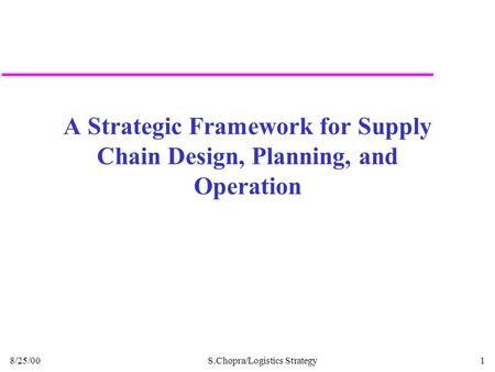 A Strategic Framework for Supply Chain Design, Planning, and Operation