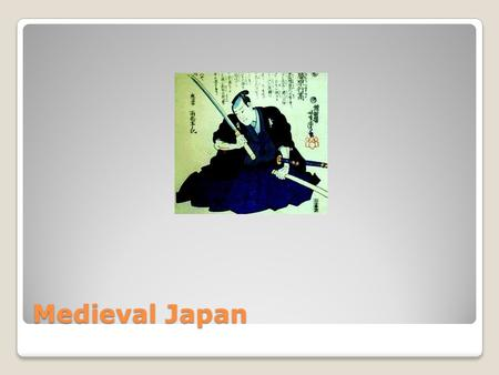 Medieval Japan. Early Japan (Section 1) Japan is a chain of islands There are over 3,000 islands The four largest islands are ◦Hokkaido ◦Honshu ◦Shikoku.