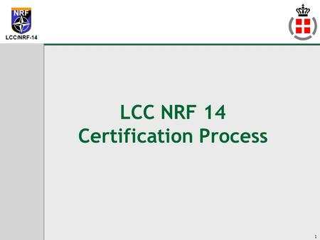LCC NRF 14 Certification Process