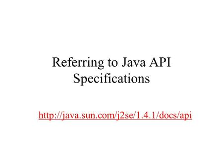 Referring to Java API Specifications