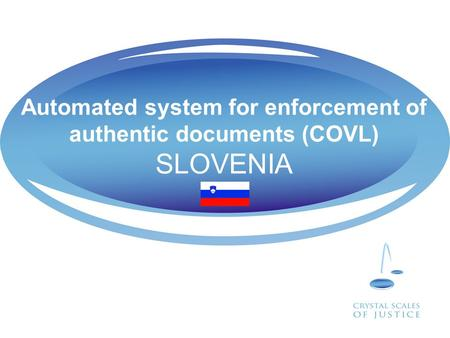 Automated system for enforcement of authentic documents (COVL) SLOVENIA.