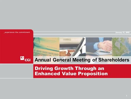 1 Annual General Meeting of Shareholders Driving Growth Through an Enhanced Value Proposition January 21, 2002.