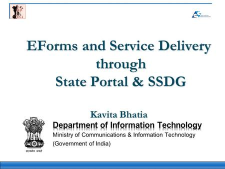 EForms and Service Delivery through State Portal & SSDG Kavita Bhatia.