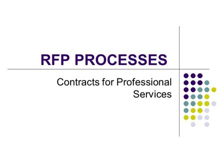 RFP PROCESSES Contracts for Professional Services.