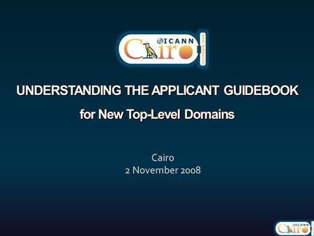 Cairo 2 November 2008 1. Agenda  Guidebook overview  Supporting and explanatory materials  Guidebook Module detail  Probable timelines 2.