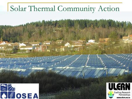 Solar Thermal Community Action. Agenda Introduction & Solar Thermal Basics Solar Thermal in Canada Solar Resource Assessment Community Power & Ownership.
