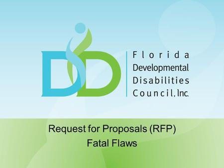 Request for Proposals (RFP) Fatal Flaws. Recently, the Council members reviewed our RFP process and decided to strengthen the review process by enforcing.
