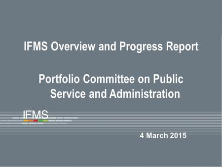 IFMS Overview and Progress Report