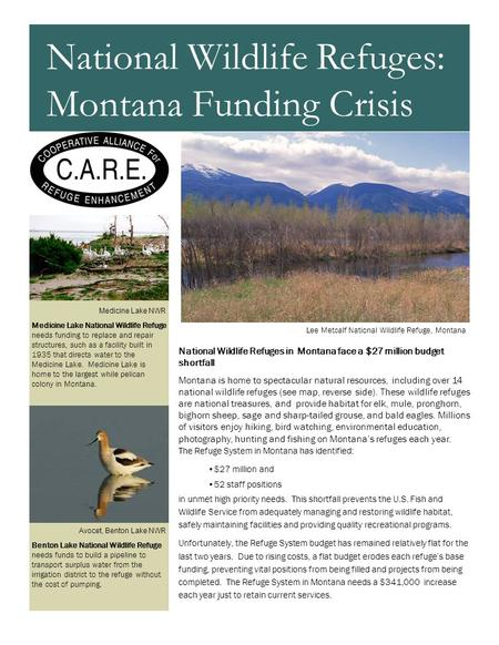 National Wildlife Refuges in Montana face a $27 million budget shortfall Montana is home to spectacular natural resources, including over 14 national wildlife.
