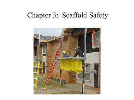 Chapter 3: Scaffold Safety
