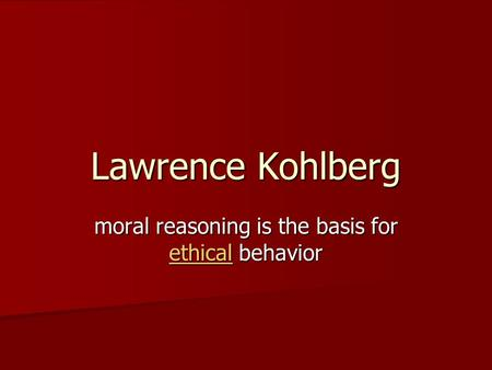 moral reasoning is the basis for ethical behavior