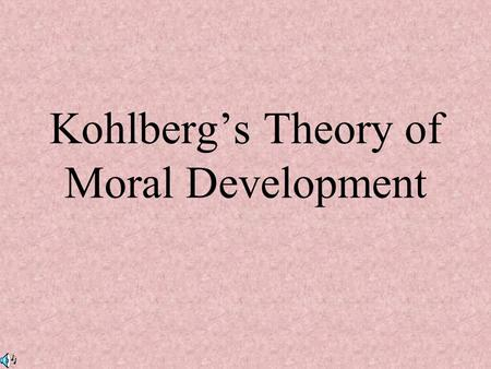 "Kohlberg's Theory of Moral Development. Social/Moral Development Play ""Social Development in Infancy"" (6:44) Segment #15 from The Mind: Psychology Teaching."