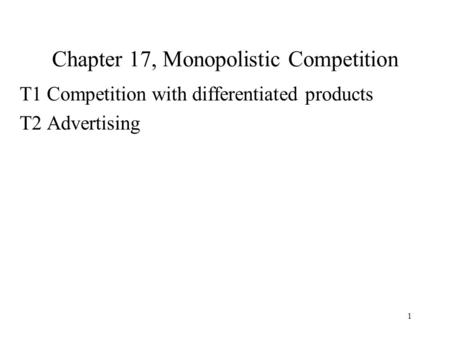 Chapter 17, Monopolistic Competition