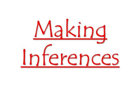 Making Inferences. An inference (conclusion) is an idea created by reading between the lines – the idea is not stated in the passage but can logically.