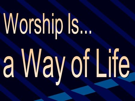 """Worship is a lifestyle. It's not just about leading worship on Sunday morning. It's getting to know the guy at the Mexican restaurant or the person you."