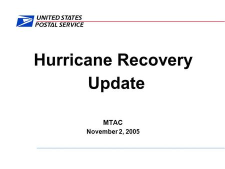 Hurricane Recovery Update MTAC November 2, 2005. HURRICANE RECOVERY TIME LINE OF EVENTS Hurricane Katrina Makes Landfall in Florida 6:30 P.M. Thursday,
