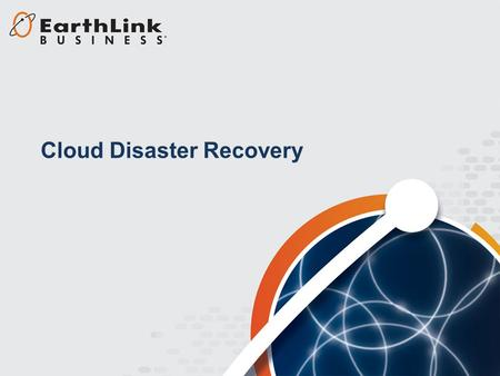 Cloud Disaster Recovery. Typical Business Challenges How much does it cost me to have my IT environment off-line, and how quickly does my disaster recovery.