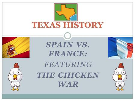 Spain Vs. France: Featuring The Chicken War