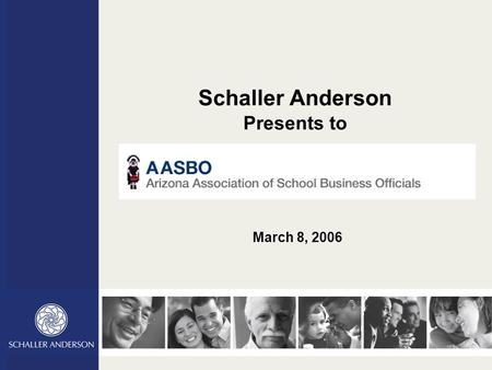 Schaller Anderson Presents to March 8, 2006. Today's Objectives Let's talk about our teachers and school workers and their health care Do you know WHO.