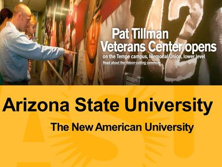 Arizona State University. Information subject to change. Spring 2009. Arizona State University The New American University.