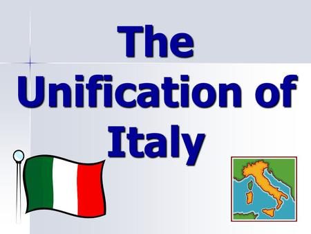 The Unification of Italy A desire for national independence A desire for national independence.