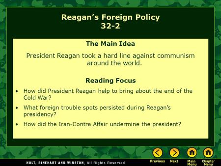 Reagan's Foreign Policy 32-2 The Main Idea President Reagan took a hard line against communism around the world. Reading Focus How did President Reagan.