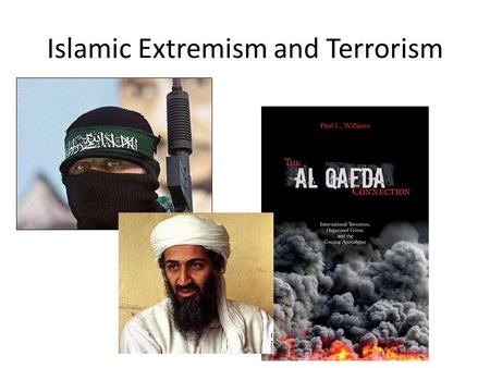 "Islamic Extremism and Terrorism. Al Qaeda Al Qaeda (Arabic for ""the base"") is a complex international Islamist terrorist network made up of regional affiliate."