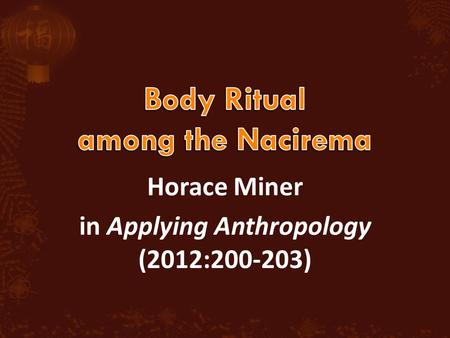 Horace Miner in Applying Anthropology (2012:200-203)