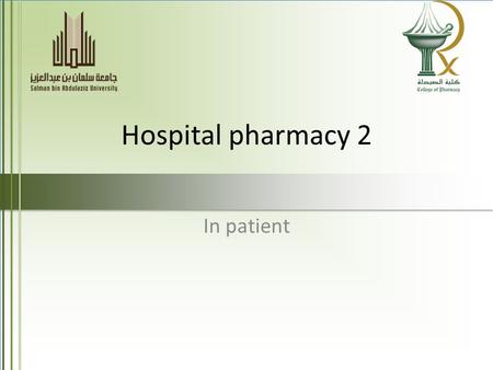 Hospital pharmacy 2 In patient. HOSPITAL DRUG DISTRIBUTION SYSTEM newer concepts and ideas in connection with hospital drug distribution systems: 1.Centralized.