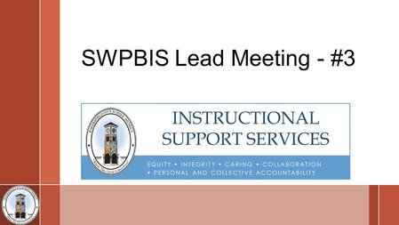 SWPBIS Lead Meeting - #3. Objectives ›Make suggested modifications to the SET an process to –Better indicator of authentic implementation –Reflect restorative.