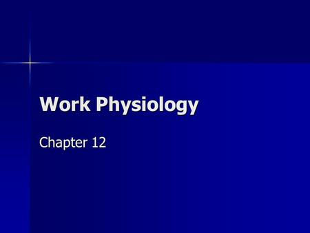 Work Physiology Chapter 12.