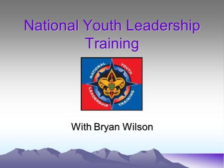 National Youth Leadership Training With Bryan Wilson.