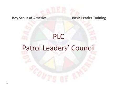 PLC Patrol Leaders' Council Boy Scout of AmericaBasic Leader Training1.