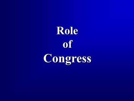 RoleofCongress. 2 Overview  Constitutional Powers, Roles/Duties of the U.S. Congress  War Powers Resolution Act  Congressional oversight.