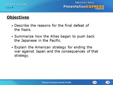 Victory in Europe and the Pacific Section 4 Describe the reasons for the final defeat of the Nazis. Summarize how the Allies began to push back the Japanese.