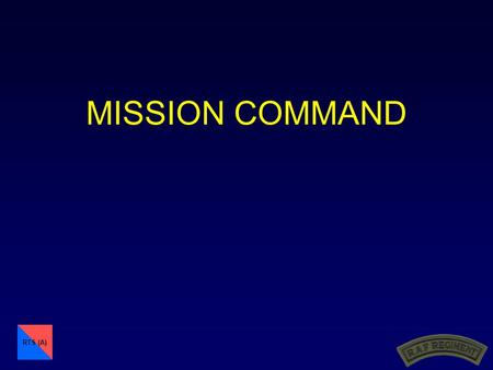1 RTS (A) MISSION COMMAND. 2 RTS (A) Doctrine - Summary  Fighting power – physical, moral and conceptual components  Manoeuvrist Approach - with its.