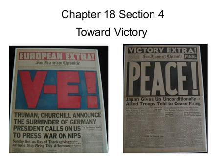 Chapter 18 Section 4 Toward Victory.