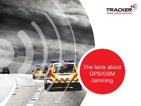 The facts about GPS/GSM Jamming. Jamming and Stolen Vehicle Recovery Any radio based system is susceptible to attack through jamming but GPS and GSM are.