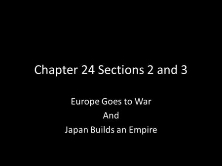 Europe Goes to War And Japan Builds an Empire