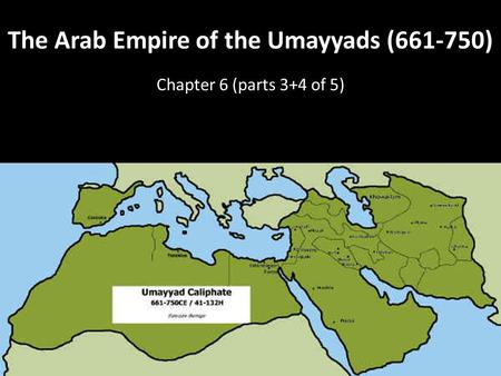 The Arab Empire of the Umayyads ( )