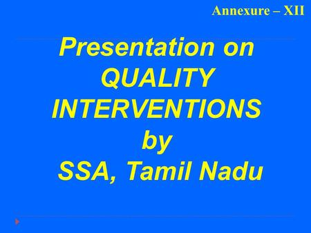 Presentation on QUALITY INTERVENTIONS by SSA, Tamil Nadu