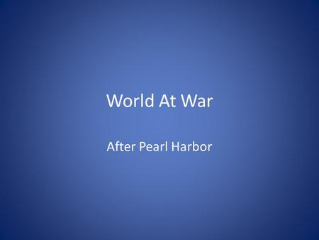 World At War After Pearl Harbor. Battle of the Atlantic Naval battle in the Atlantic Ocean between German Navy and the Allied forces of the British and.